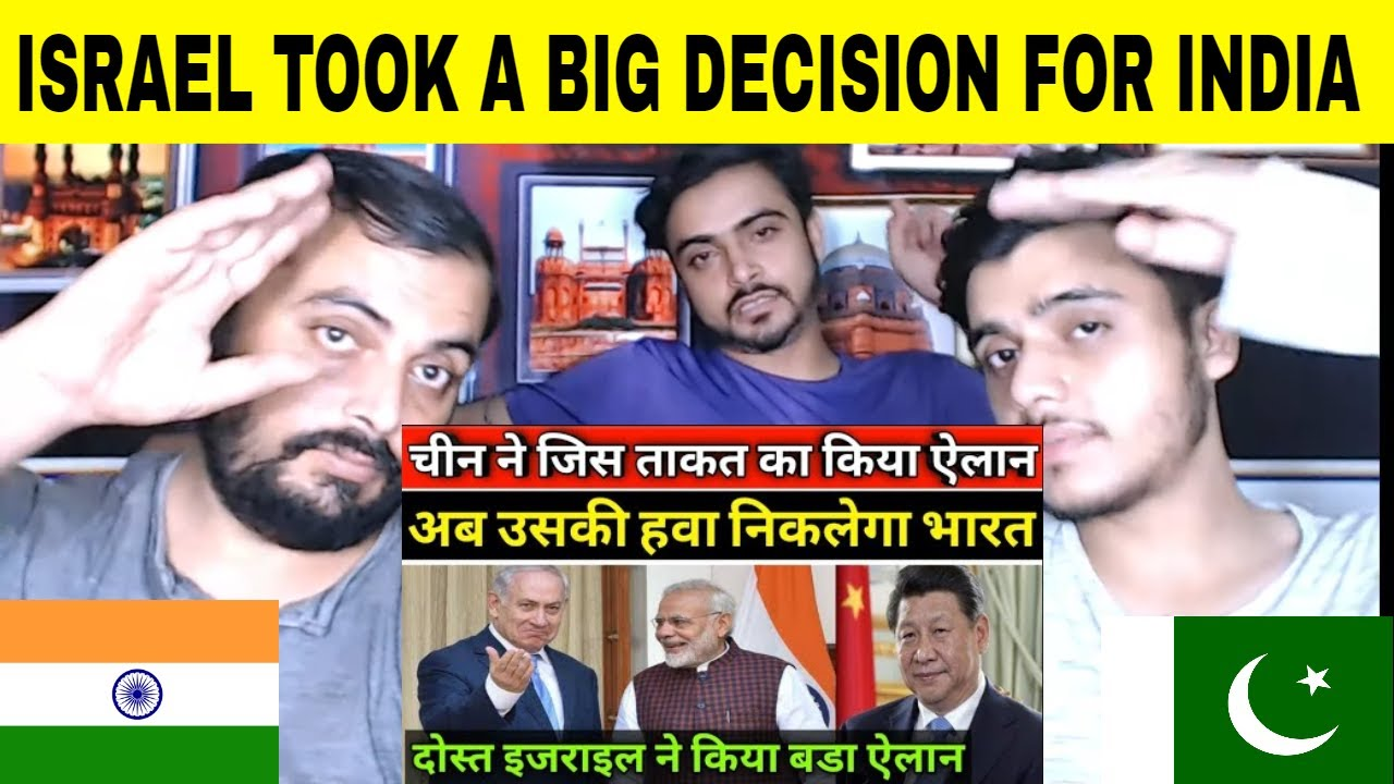 Pakistani Reaction on Israel Took a Big Decision, It Will Succeed India's Big Plan For defeat China