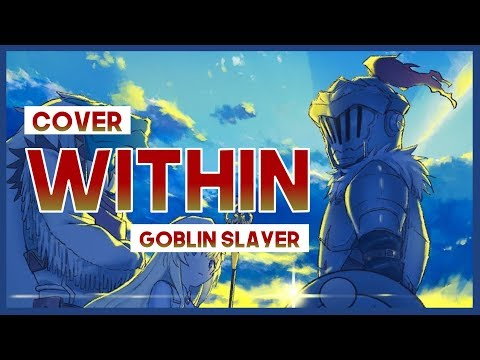 "【mew】""Within"" ║ Goblin Slayer Episode 12 ║ Full COVER Instrumental & Lyrics"