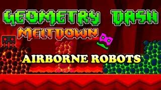Geometry Dash Meltdown | AIRBORNE ROBOTS | TODAS LAS MONEDAS | (Android Gameplay)