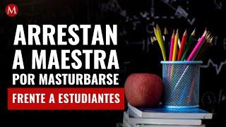 Arrestan a maestra de primaria por masturbarse frente a estudiantes en EU