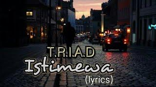 Istimewa - T.R.I.A.D (lyrics)
