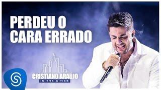 Cristiano Araújo - Perdeu o cara errado - (DVD in The Cities) [Vídeo Oficial]