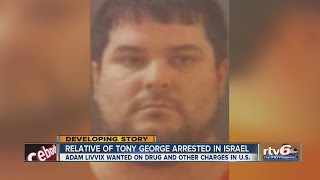 Relative of Tony George arrested in Israel