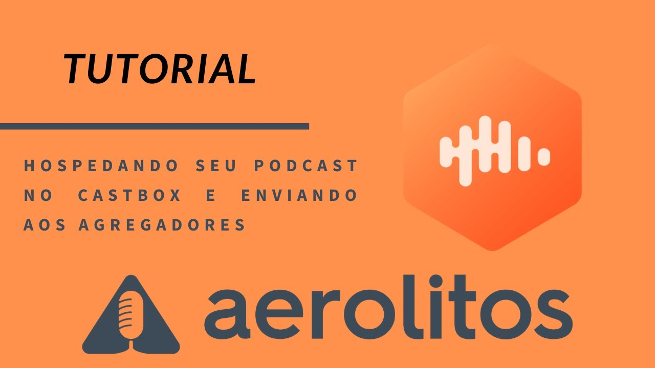 Tutorial - Como hospedar seu podcast gratuitamente no Castbox