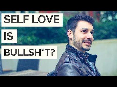 Is Self Love Bullsh*t?