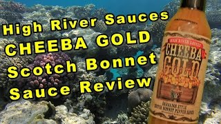 High River Sauces Cheeba Gold Barbados Style Scotch Bonnet Pepper Sauce  Review