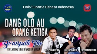 Boraspati Trio - DANG OLO AU ORANG KETIGA [Official Music Liryk] Lagu Batak Terbaru 2019