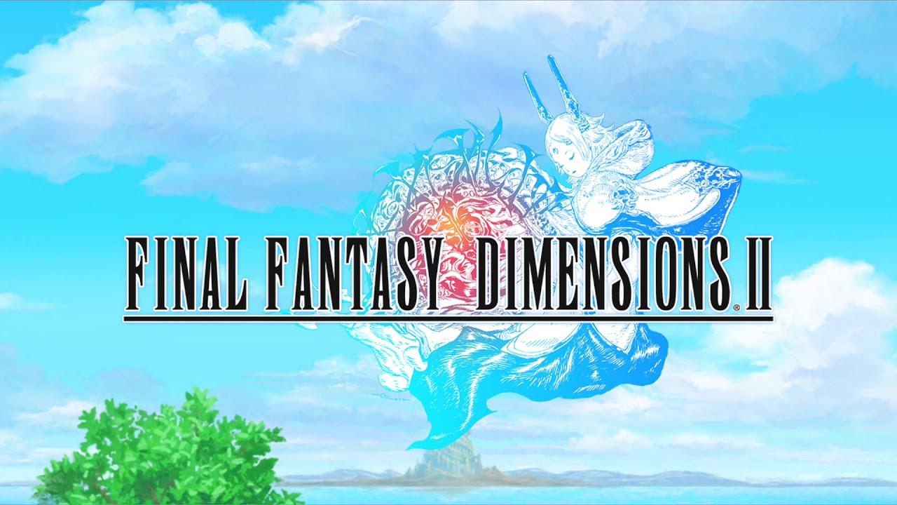 Final Fantasy Dimensions II - YouTube