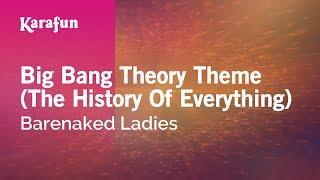 Karaoke Big Bang Theory Theme (The History Of Everything) - Barenaked Ladies *