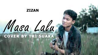 MASA LALU - ZIZAN (LIRIK) COVER VIDEO BY TRI SUAKA