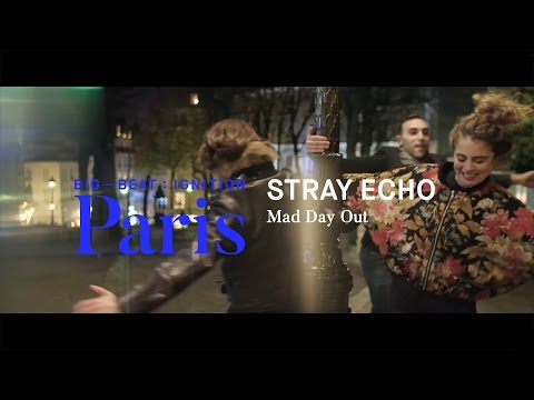 Stray Echo – Mad Day Out : BIG BEAT IGNITION : Paris