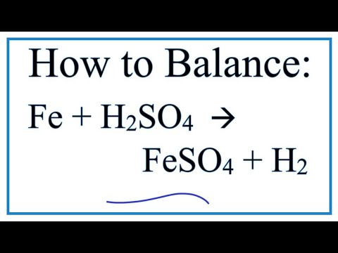 How to Balance Fe + H2SO4 = FeSO4 + H2 (Iron + Sulfuric acid) - YouTube