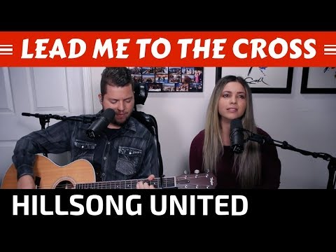 Lead Me To The Cross - Hillsong Cover