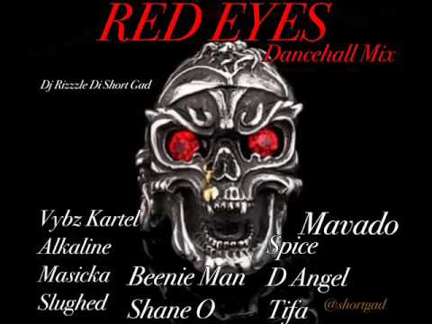 RED EYES (DANCEHALL MIX MAY 2017) ALKALINE, VYBZ KARTEL MAVADO [Dj Rizzzle]
