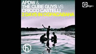 APDW & THE CUBE GUYS VS CRICCO CASTELLI - 2 Days In Copacabana