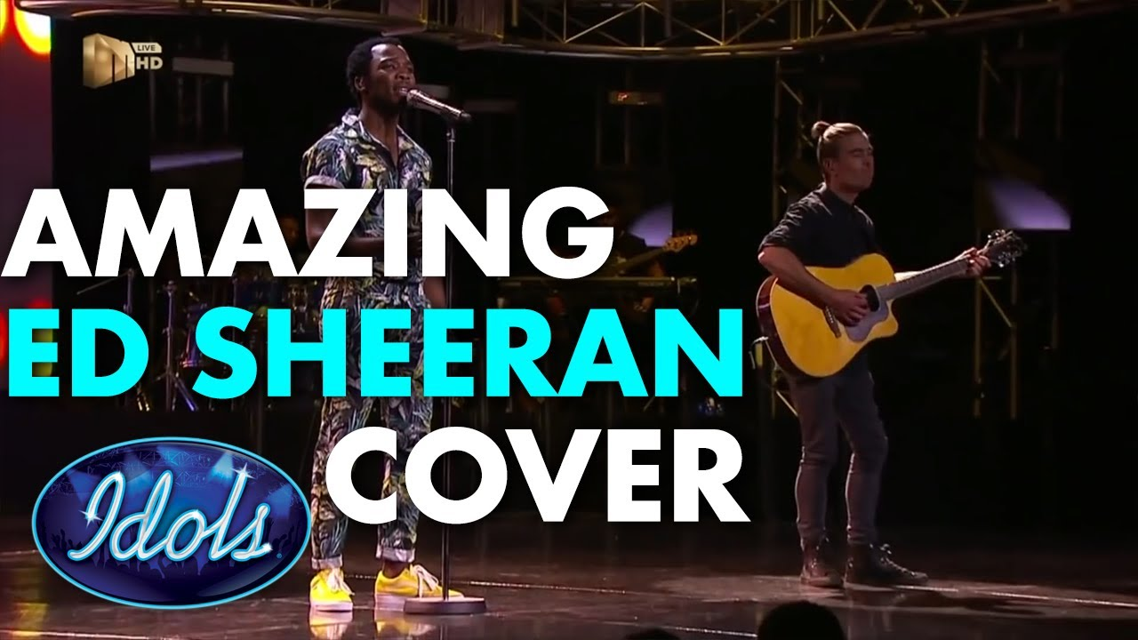 AMAZING ED SHEERAN COVER ON IDOL SOUTH AFRICA | Idols global