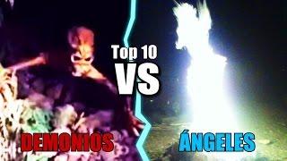 TOP 10 ANGELES Y DEMONIOS CAPTADOS EN VIDEO 2017