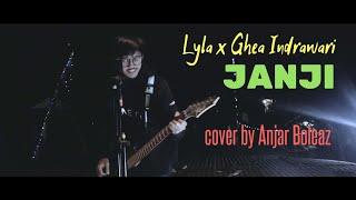 Lyla X Ghea - Janji  Cover  By Anjar Boleaz