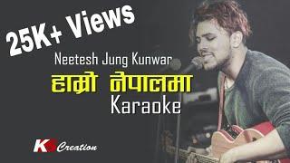 Hamro Nepalma || Karaoke || Neetesh Jung Kunwar