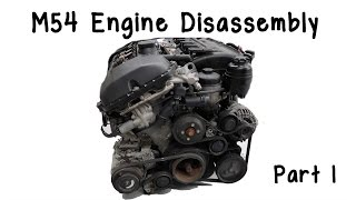 Part 1: BMW M54 Engine Disassembly- Get To Know Your Engine