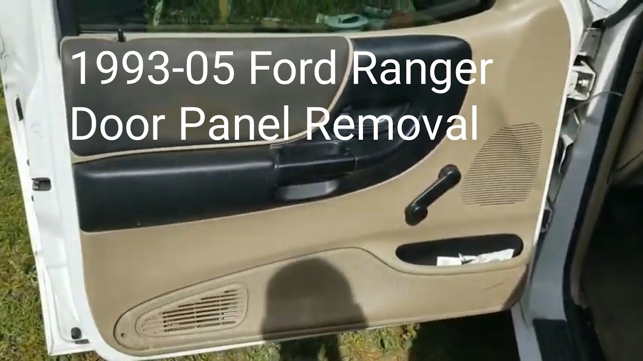 How To Remove 1993 2005 Ford Ranger Door Panels Youtube