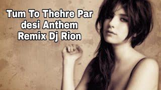 Tum To Thehre Pardesi Anthem Remix Dj Rion