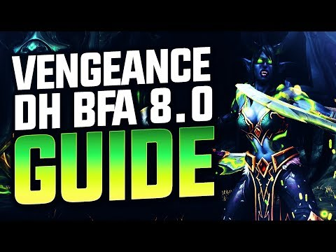 VENGEANCE DEMON HUNTER GUIDE 8.0.1 BFA  World of Warcraft