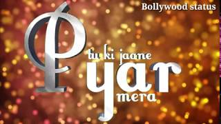Main Tainu samjhawan whatsapp status lyrics videos Bollywood status