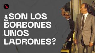 ¿Son los Borbones unos ladrones?