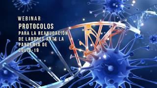 Webinar: Protocolos para la reanudación de labores durante la pandemia del COVID 19