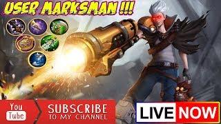 🔴[LIVE] USER MARKSMAN, PUSH RANKED SANTUY SAMPE MYTHICAL GLORY, GASKEUN RAMAIKAN!!