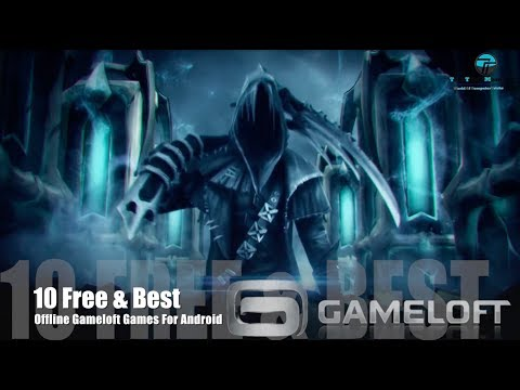 10 Free & Best Offline & Online Games For Android From Gameloft. (Trailer Video & Feature)