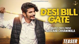 Desi Bill Gate Teaser | Gulzaar Chhaniwala | New Popular Haryanvi Song 2019 | Out on 15 Feb 2019