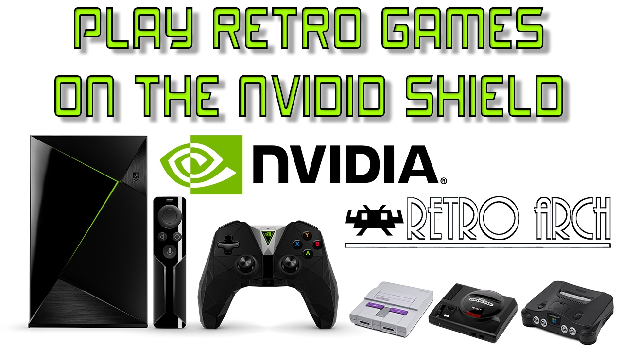 How To Play Retro Games On The Nvidia Shield Android Tv