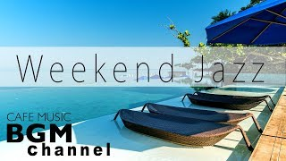 Weekend Jazz Mix - Smooth Jazz & Saxophone Jazz - Relaxing Jazz Hiphop - Music For Relax