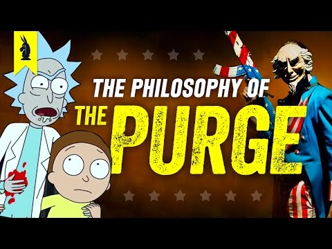 The Philosophy of THE PURGE (with Rick & Morty!) –Wisecrack Edition