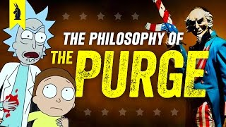 The Philosophy of THE PURGE with Rick Morty Wisecrack Edition