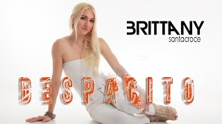 Despacito - Luis Fonsi  ft Daddy Yankee cover by Brittany Santacroce