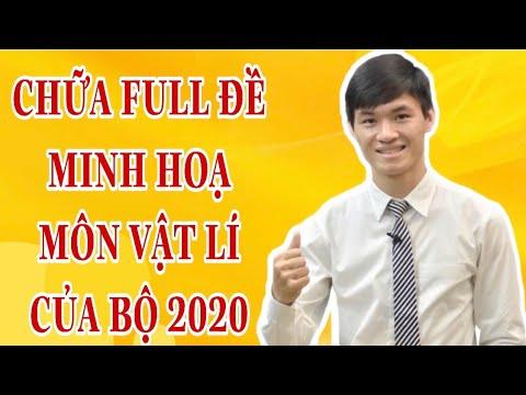 CHỮA FULL ĐỀ MINH HỌA MÔN VẬT LÍ 2020 CỦA BỘ