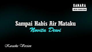 Novita Dewi – Sampai Habis Air Mataku (Karaoke Version)