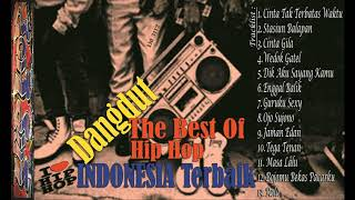 THE BEST OF HIP HOP Indonesia Terbaik - Dangdut Pop Hits Terbaik Masa Kini