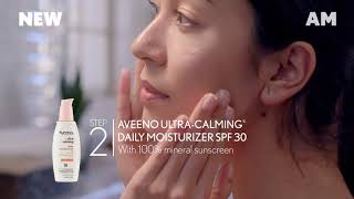 Morning & Night Skincare routine for Sensitive Skin with AVEENO ULTRA-CALMING® Collection