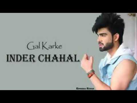 gal-karke-(lyrics)---inder-chahal-|-babbu-|-new-punjabi-songs-2019