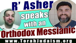 R' Asher speaks with an Orthodox Messianic