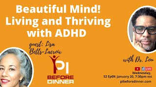 Beautiful Mind! Living and Thriving with ADHD
