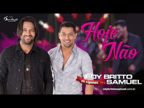"""Edy Britto e Samuel - Hoje não  """"DVD ao vivo em Goiânia"""""""