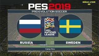 RUSYA - İSVEÇ - UEFA ULUSLAR LİG MAÇI | PES 2019