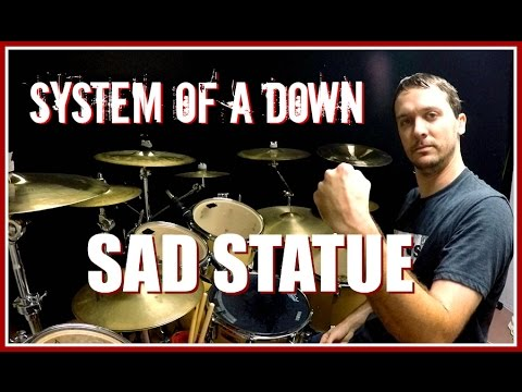 SOAD - Sad Statue - Drum Cover
