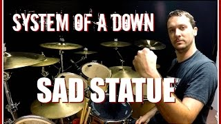SOAD - Sad Statue - Drum Cover