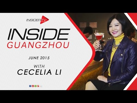 INSIDE Guangzhou with Cecelia Li | June 2015